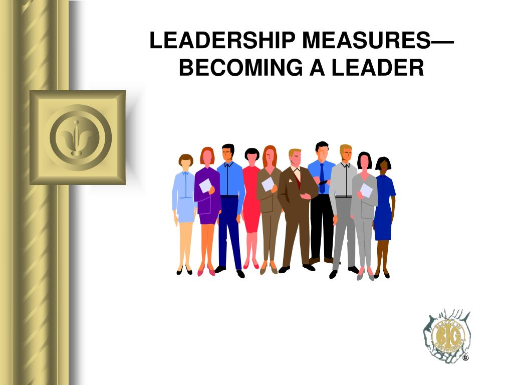 leadership measures becoming a leader l.