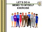 let s do a memo to myself exercise