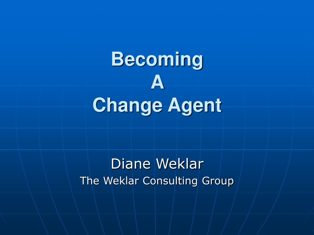 becoming a change agent l.