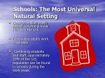 schools the most universal natural setting