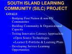 south island learning community silc project