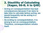 2 disutility of calculating kagan 66 8 a to q4b