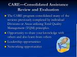 care consolidated assistance review and evaluation