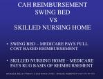 cah reimbursement swing bed vs skilled nursing home