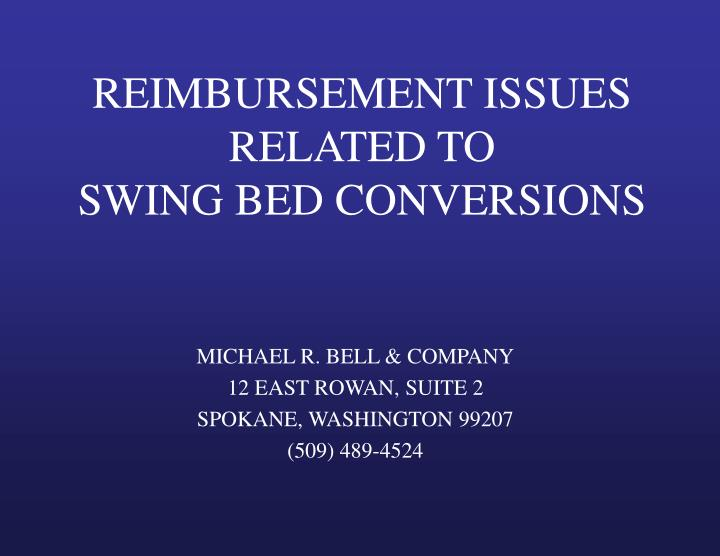 reimbursement issues related to swing bed conversions n.