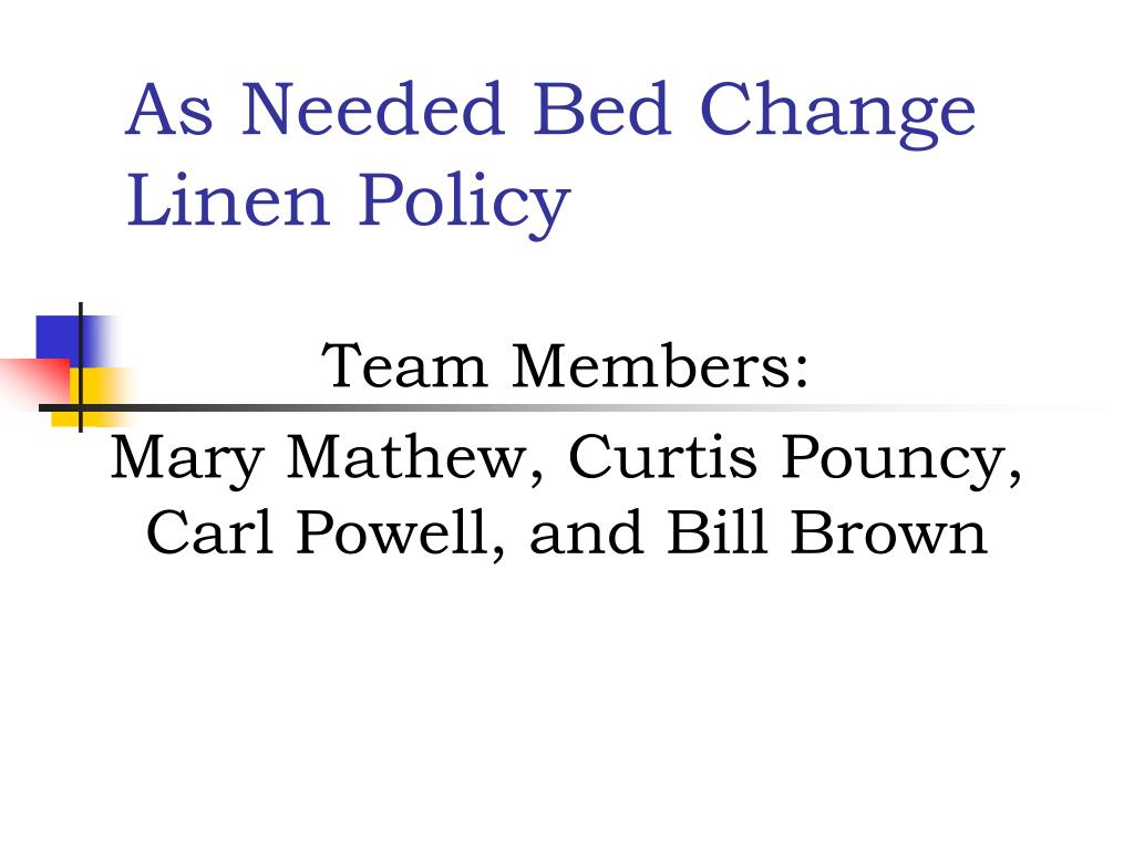as needed bed change linen policy l.