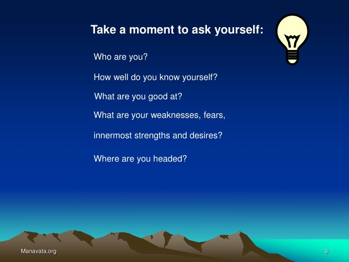 Take a moment to ask yourself: