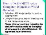 how to decide mpc laptop computer winners at world robofest