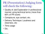 pr presentation judging form will check the following