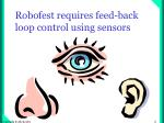 robofest requires feed back loop control using sensors
