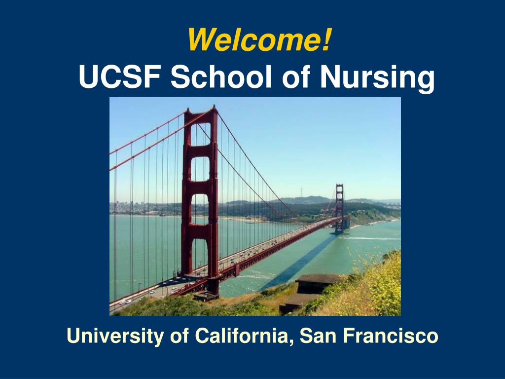 welcome ucsf school of nursing l.