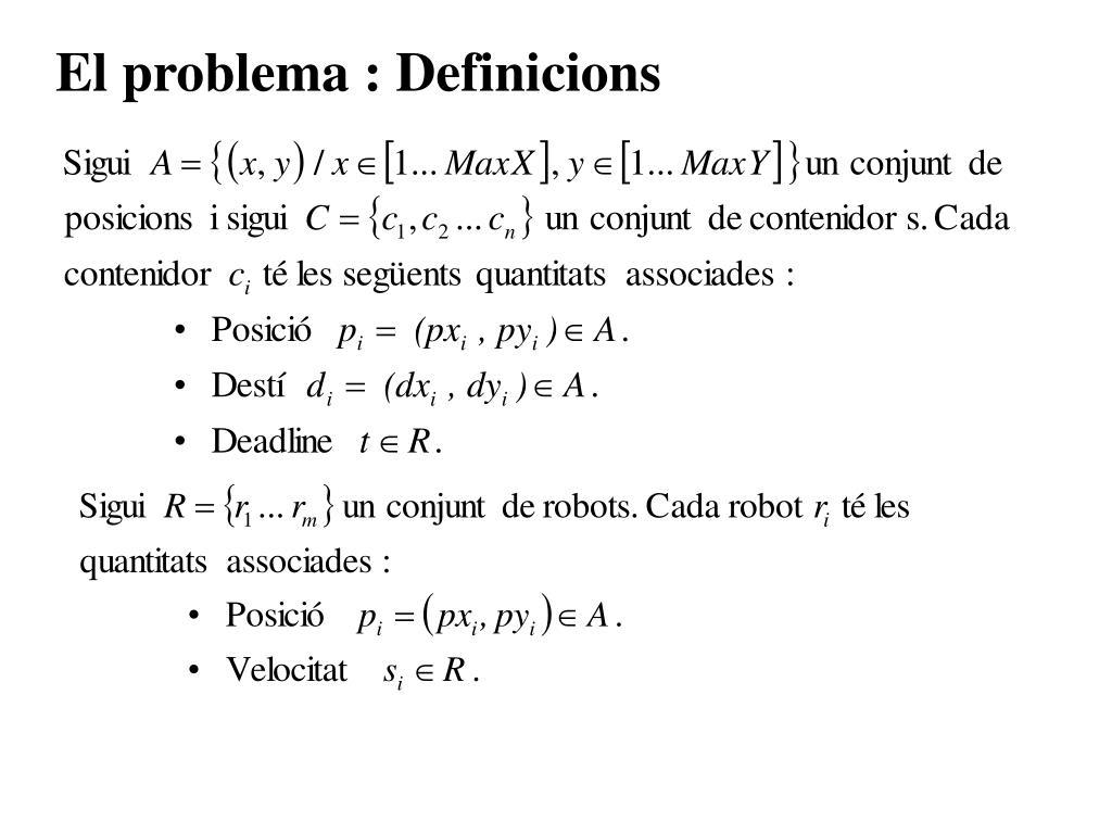 El problema : Definicions