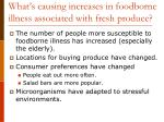 what s causing increases in foodborne illness associated with fresh produce