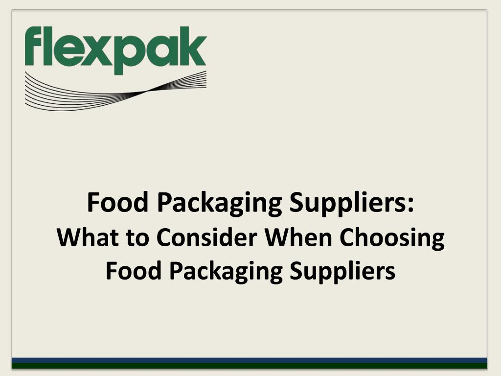food packaging suppliers what to consider when choosing food packaging suppliers l.