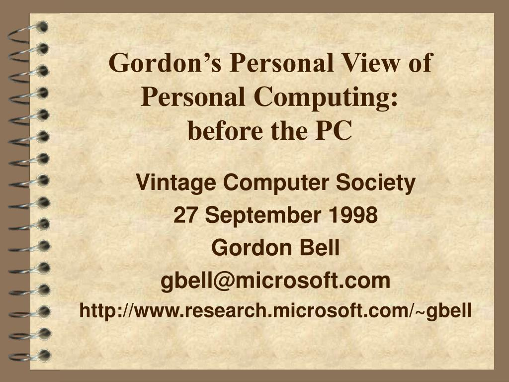 gordon s personal view of personal computing before the pc l.