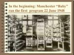 in the beginning manchester baby ran the first program 22 june 1948