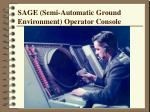 sage semi automatic ground environment operator console