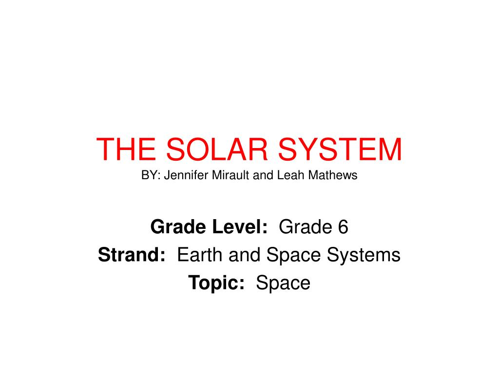 the solar system by jennifer mirault and leah mathews l.