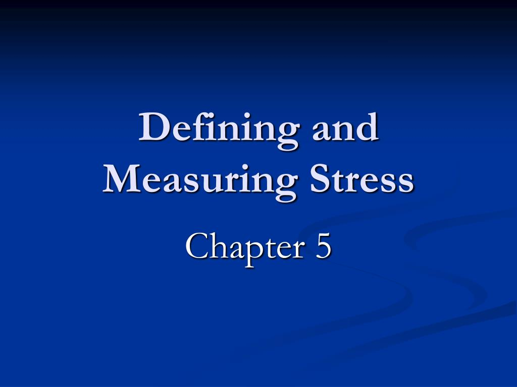 defining and measuring stress l.