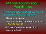 misconceptions about worldliness11