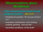 misconceptions about worldliness12