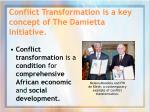conflict transformation is a key concept of the damietta initiative