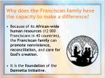 why does the franciscan family have the capacity to make a difference