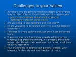 challenges to your values