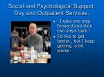 social and psychological support day and outpatient services