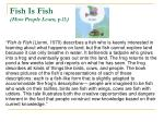 fish is fish how people learn p 11