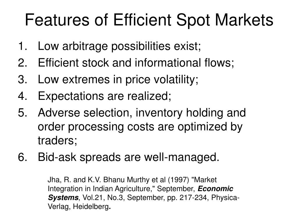 Features of Efficient Spot Markets