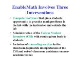 enablemath involves three interventions