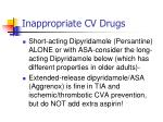 inappropriate cv drugs56