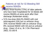 patients at risk for gi bleeding still receive nsaids