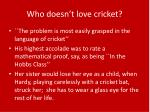 who doesn t love cricket23