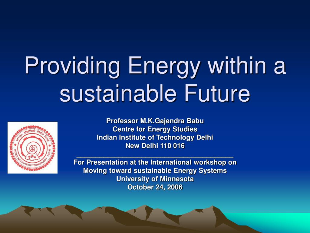providing energy within a sustainable future l.