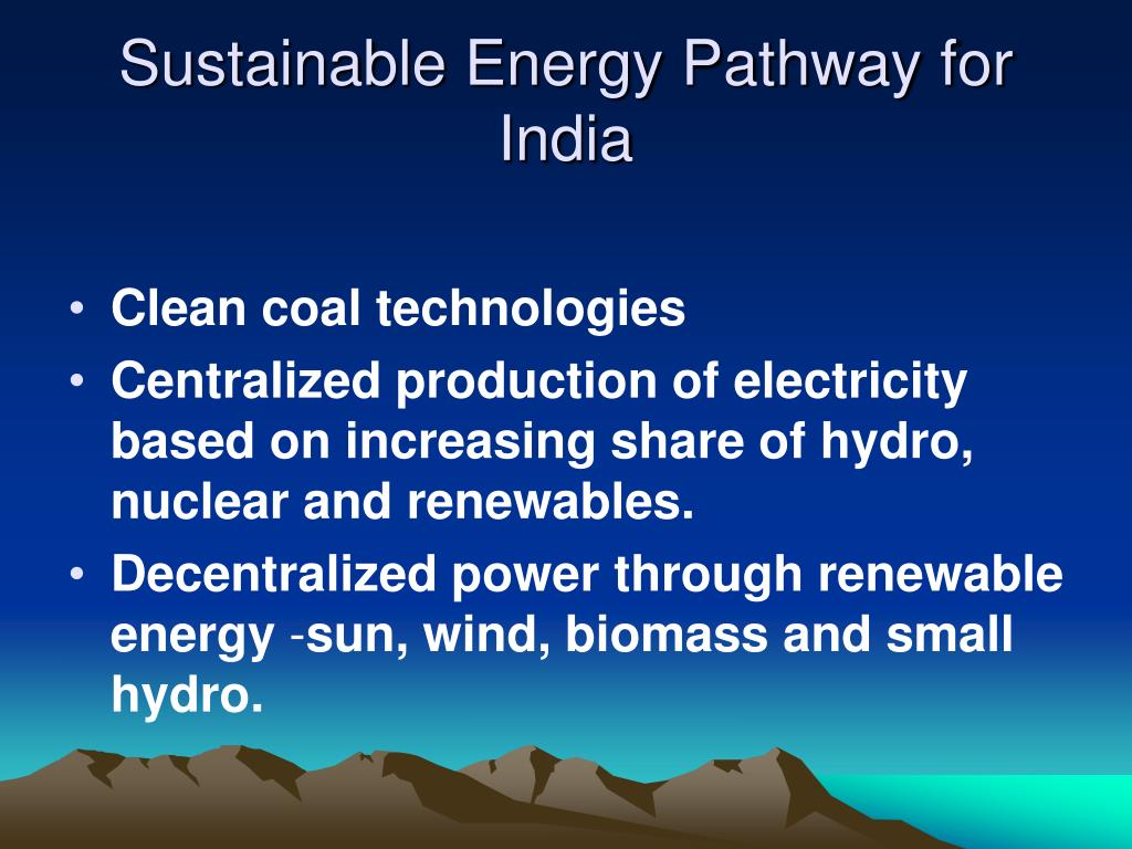 Sustainable Energy Pathway for India