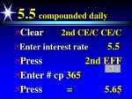 5 5 compounded daily