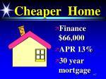 cheaper home