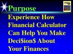 purpose experience how financial calculator can help you make deci ion about your finances