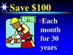 save 100