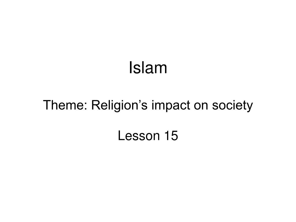 islam theme religion s impact on society l.