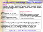 standardisation testing and quality certification