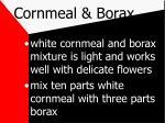 cornmeal borax