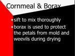 cornmeal borax28