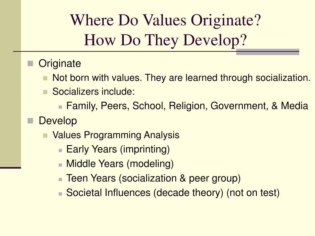 where do values originate how do they develop l.