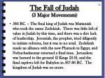 the fall of judah 3 major movements44
