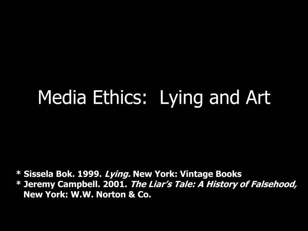 media ethics lying and art l.