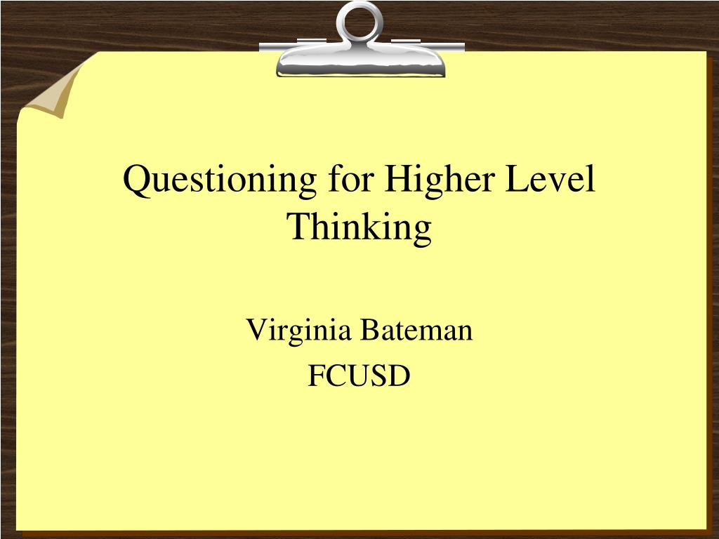 questioning for higher level thinking l.