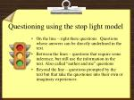 questioning using the stop light model